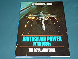 British Air power in the 1980's -The Royal Air Force