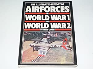 ILLUSTRATED HISTORY OF AIRFORCES OF WORLD WAR I AND WORLD WAR II