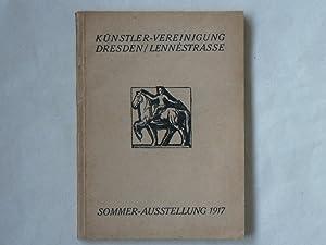 Künstlervereinigung Dresden. Sommer-Ausstellung 1917.: Künstlervereinigung Dresden ...