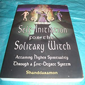 Self-Initiation for the Solitary Witch: Attaining Higher Spirituality Through a Five-Degree System