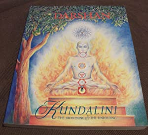 Darshan in the Company of the Saints: Kundalini the Awakening & the Unfolding