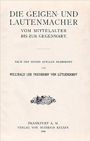 Die Geigen- und Lautenmacher vom mittelalter bis zur gegenwart.: Von LUTGENDORFF (W.L.)