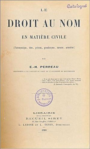 Le Droit au nom en matière civile (patronymique, titre, prénom, pseudonyme, surnom, ...
