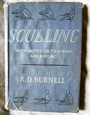 Sculling: With Notes on Training and Rigging: R. D Burnell