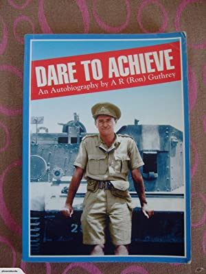 Dare to Achieve: An Autobiography