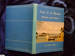 Captain F.G. Moore : Mariner And Pioneer: John O'Connell Ross