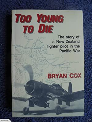 Too Young To Die The Story of a New Zealand Fighter Pilot in the Pacific War