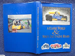 A Classic World & When the Engine Roars