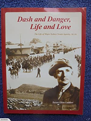 Dash and Danger, Life and Love: The Life of Major Sydney Swain Appleby, M.I.D