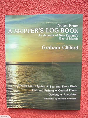 Notes From a Skipper's Log Book: An Account of New Zealand's Bay of Islands