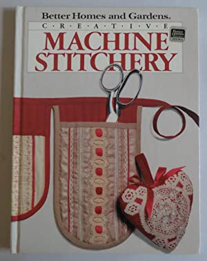 Creative Machine Stitchery (Better Homes and Gardens): Rebecca Jerdee [Editor];