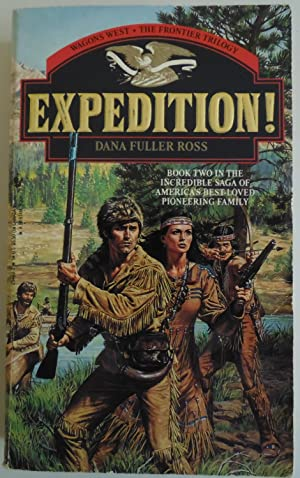 Expedition (Frontier Trilogy #2 : Wagons West: Ross, Dana Fuller