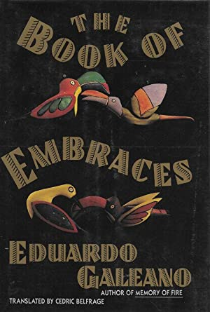 The Book of Embraces. Translated by Cedric: Galeano, Eduardo.
