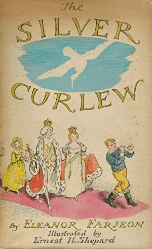 The Silver Curlew. Illustrated by Ernest H.: Farjeon, Eleanor.