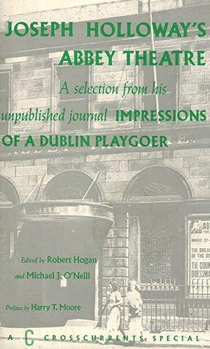 Joseph Holloway's Abbey Theatre. A Selection from: Hogan, Robert /