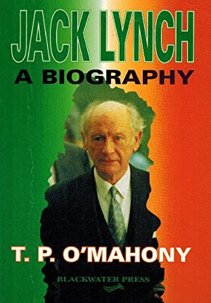 Jack Lynch - A Biography.: Lynch, Jack] O'Mahony,