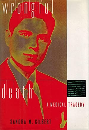 Wrongful Death: A Medical Tragedy.: Gilbert, Sandra M.