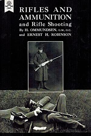 Rifles and Ammunition and Rifle Shooting.: Ommundsen, H. /