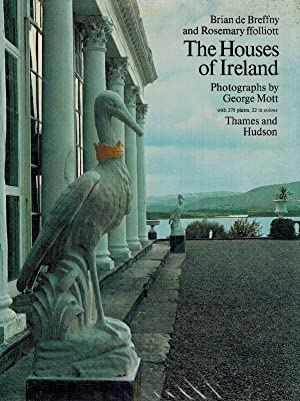 The Houses of Ireland: Domestic Architecture from: De Breffny, Brian