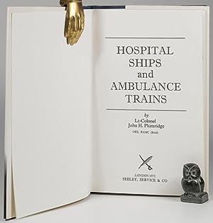 Hospital Ships and Ambulance Trains