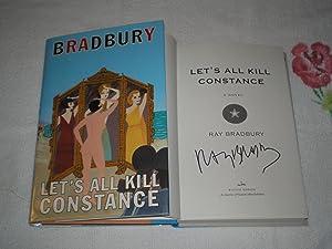 Let's All Kill Constance: SIGNED: Bradbury, Ray