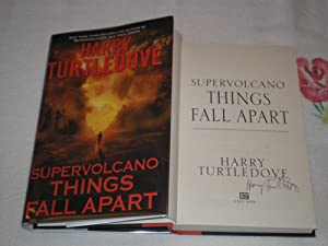 Supervolcano, Things Fall Apart: Signed: Turtledove, Harry
