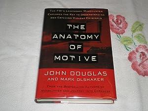 The Anatomy of Motive: The Fbi's Legendary: Douglas, John E.;Olshaker,