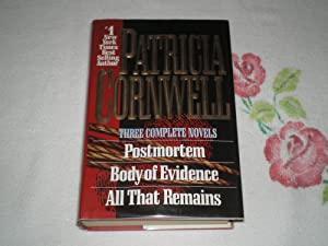 "Three Complete Novels: ""Postmortem/Body of Evidence/All That: Patricia Cornwell"