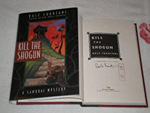 Kill The Shogun: A Samurai Mystery: Signed: Furutani, Dale
