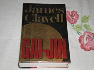 Gai-Jin: The Epic Novel of the Birth: Clavell, James