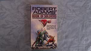 Robert Adams' Book Of Soldiers: Adams, Robert &