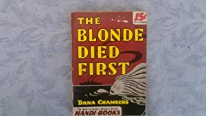 The Blonde Died First: Chambers, Dana