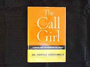 The Call Girl: Greenwald, Harold Dr.