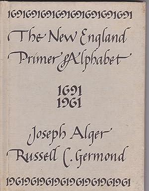 The New England Primer & Alphabet 1691: Alger, Joseph &