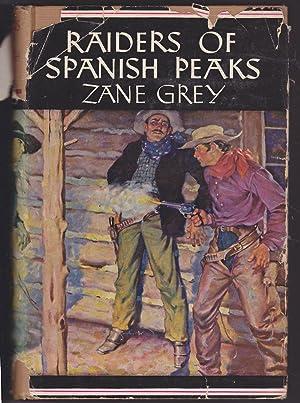 Raiders of the Spanish Peaks: Zane Grey
