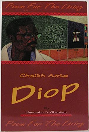 Cheikh Anta Diop: Poem for the Living: A Poem