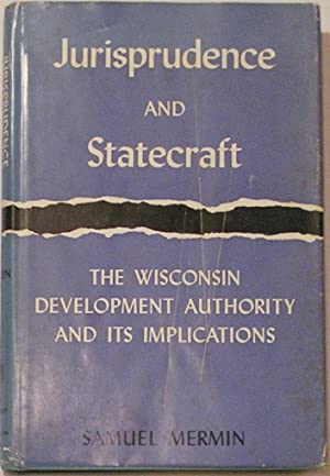 Jurisprudence and Statecraft: The Wisconsin Development Authority and Its Implications