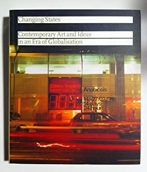 Changing States : Contemporary Art and Ideas in an Era of Globalisation