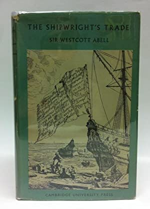 The Shipwright's Trade: Abell, Sir Westcott