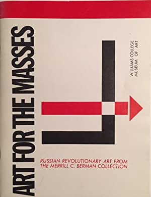 Art for the Masses: Russian Revolutionary Art from the Merrill C. Berman Collection