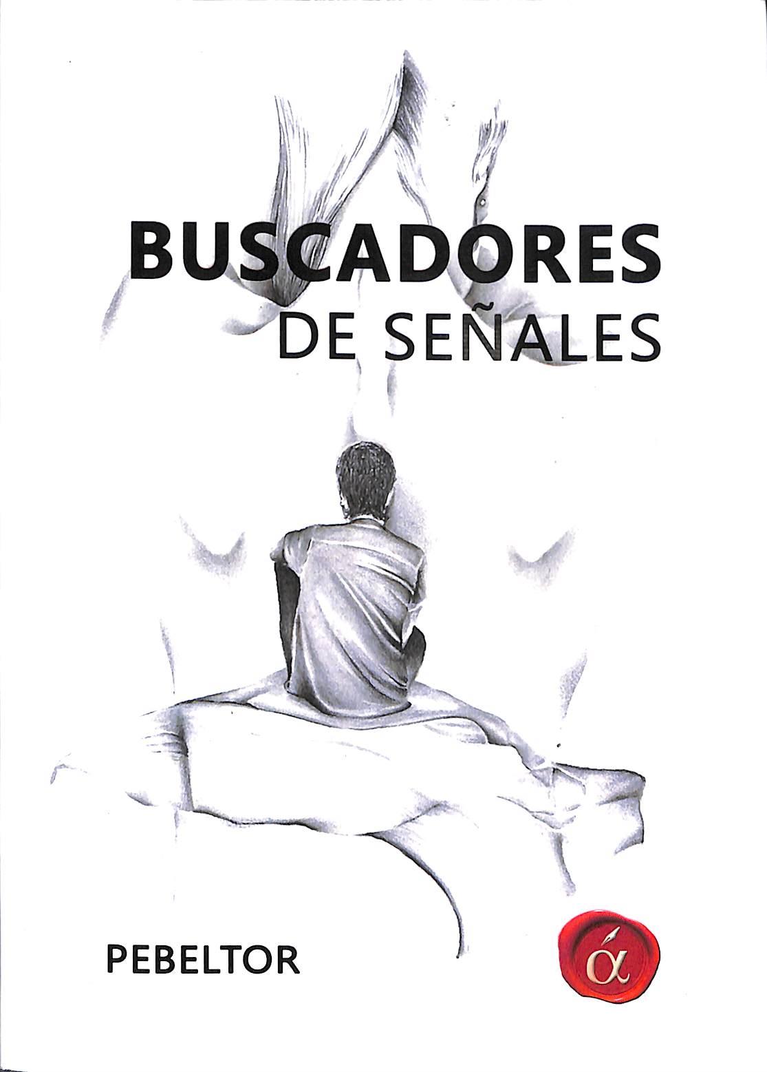 BUSCADORES DE SEÑALES. - PEBELTOR
