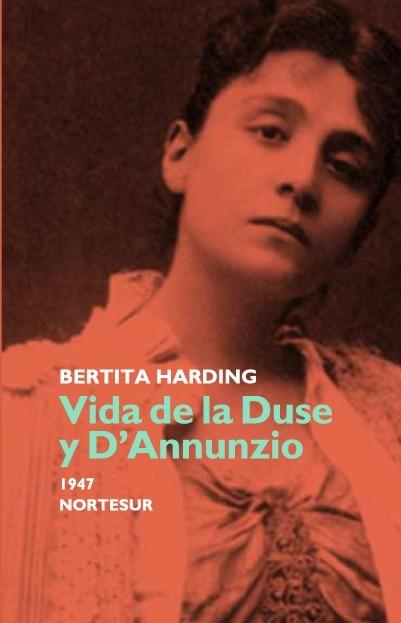 VIDA DE LA DUSE Y D?ANNUNZIO. - HARDING, BERTITA