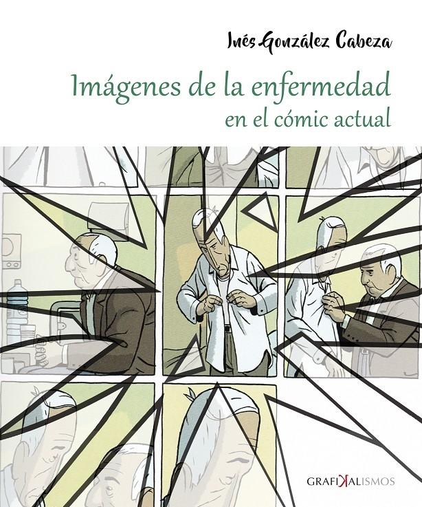 IMÁGENES DE LA ENFERMEDAD EN EL CÓMIC ACTUAL. - GONZÁLEZ CABEZA, INÉS