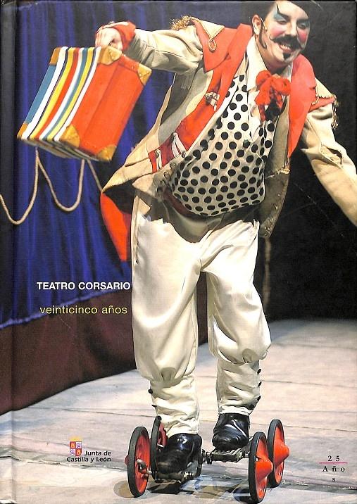 CORSARIOS. 25 AÑOS DE TEATRO - VV.AA.