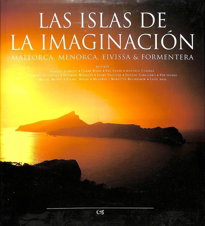 LAS ISLAS DE LA IMAGINACIÓN . MALLORCA, MENORCA, EIVISSA & FORMENTERA - V.V.A
