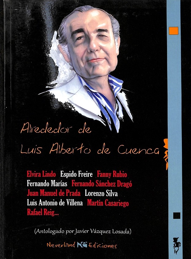 ALREDEDOR DE LUIS ALBERTO DE CUENCA. - SÁNCHEZ DRAGÓ, FERNANDO