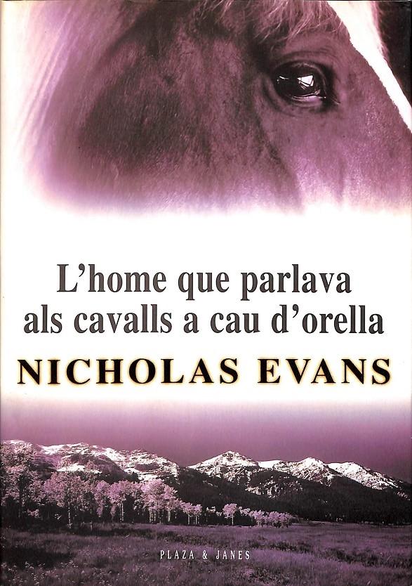 L'HOME QUE PARLAVA ALS CAVALLS A CAU D'ORELLA (CATALÁN). - EVANS, NICK