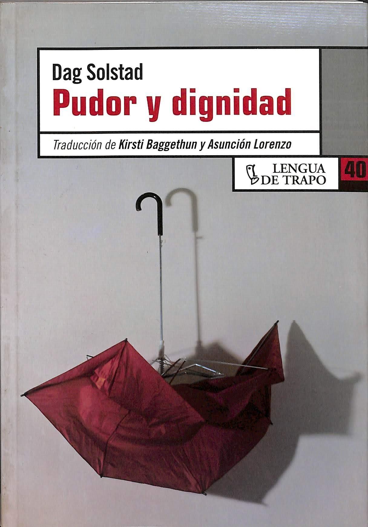 PUDOR Y DIGNIDAD. - DAG SOLSTAD