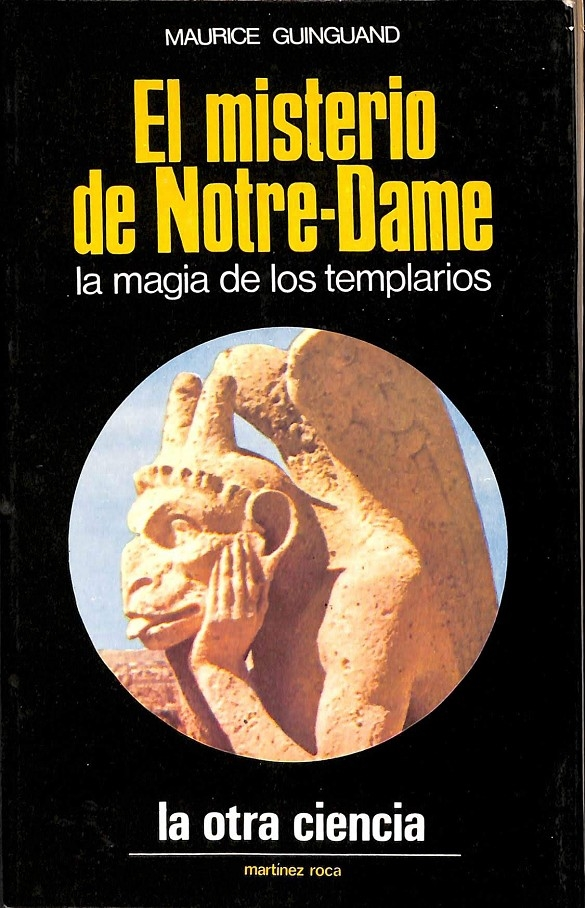 EL MISTERIO DE NÔTRE-DAME. LA MAGIA DE LOS TEMPLARIOS - GUINGUAND, MAURICE