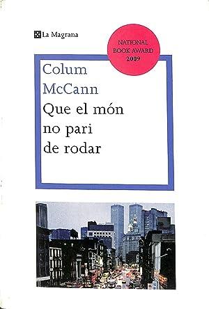 QUE EL MON NO PARI DE RODAR: MCCANN , COLUM